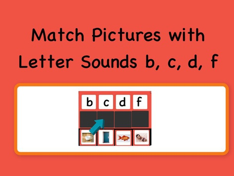 SHC Match pictures With Letter Sounds b, c, d, f by Sara Anderson