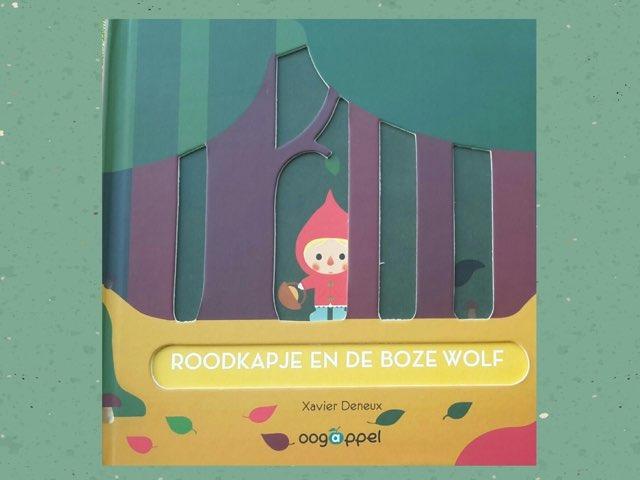 Roodkapje En De Boze Wolf by Anniek De Jong