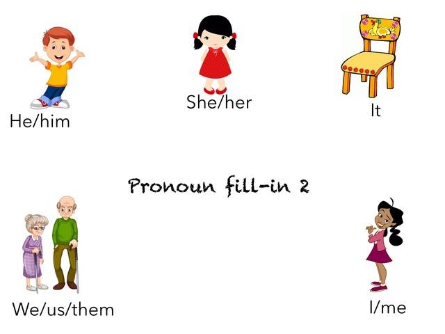 Pronoun Fill-in  2 by Madonna Nilsen