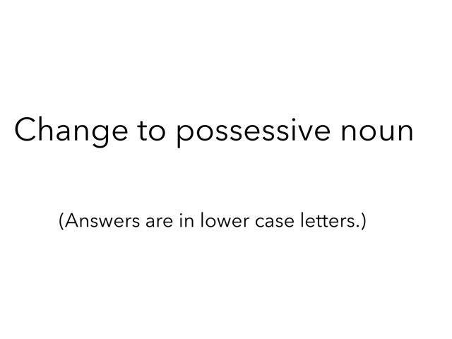 Possessive Noun by Madonna Nilsen