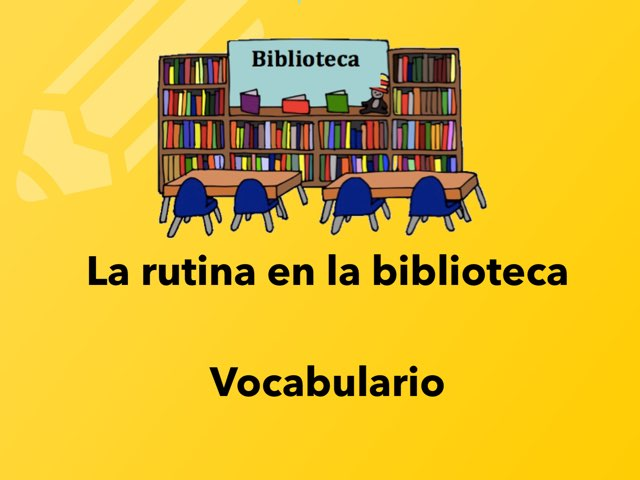 La Rutina En La Biblioteca Vocabulario  by Rodica Harvey