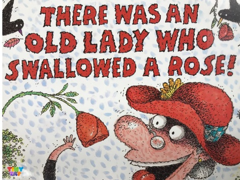 There Was An Old Lady Who Swallowed A Rose! by Lori Board
