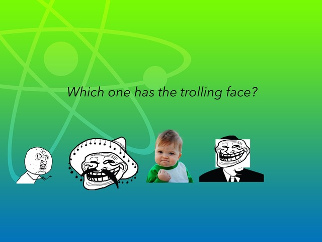 Trolling Face Quiz. by SeaTurtles SeaLions