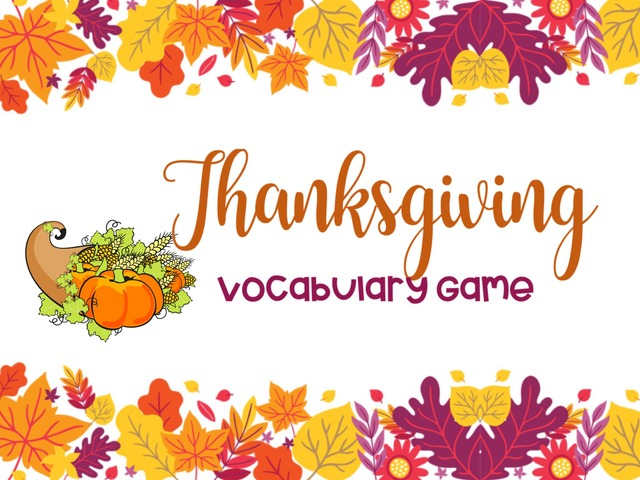 Thanksgiving Vocabulary Game by Lau Pech