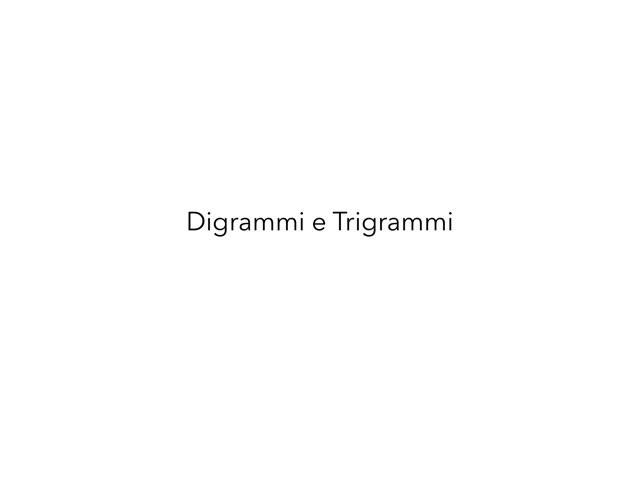 Digrammi e Trigrammi by Sara Barbato