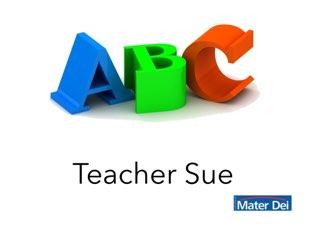 ABC Teacher Sue by Suely Vega