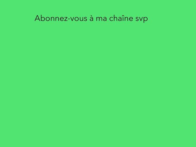 Svp Abonnez Vous 2 Raison De S'abonner A Ma Chaîne  by moussa