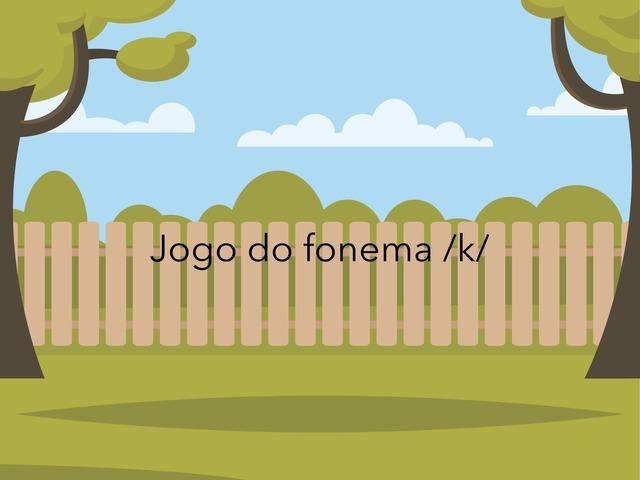 Jogo Do Fonema K  by Flávia Gomes