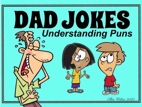 Dad Jokes - Understanding Puns by Ellen Weber