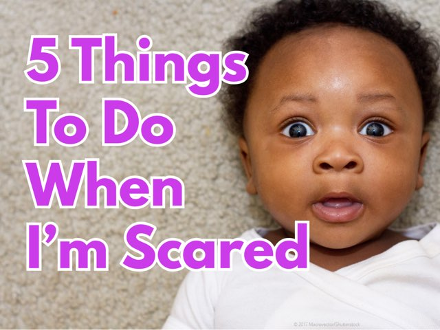 5 Things To Do When I'm Scared by Miss Ruby