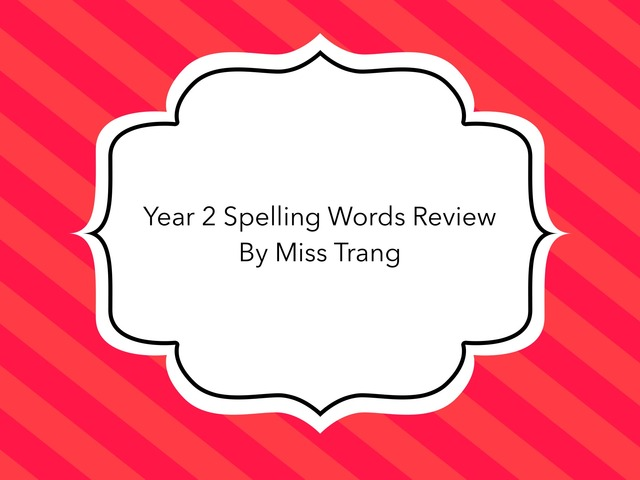 Year 2 Spelling Words Review by Trang Quỳnh