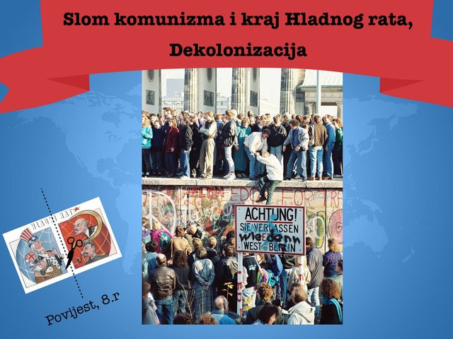 Slom komunizma i kraj Hladnog rata, Dekolonizacija by Sonja Perković