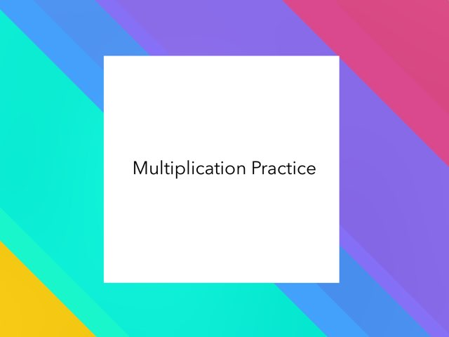 Multiplication practice by Amy Hudgens