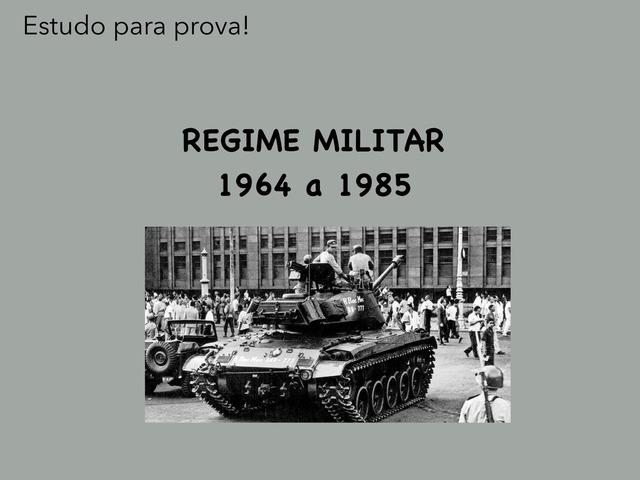 História Regime Militar  by Renata Melo