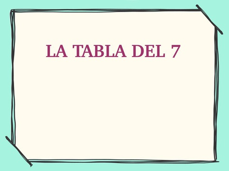 La Tabla Del 7 by Jose Sanchez Ureña