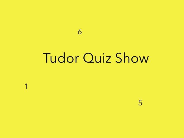 Tudor Quiz by Ben kenyon