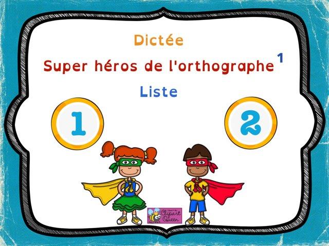 Dictée des Héros liste 1 by Sylvianne Parent