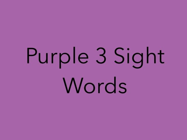 Purple 3 Sight Words. No 25 by Sonia Landers
