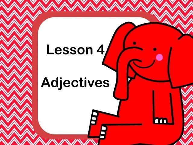 Adjectives Assessment - Lesson 4 by Jennifer