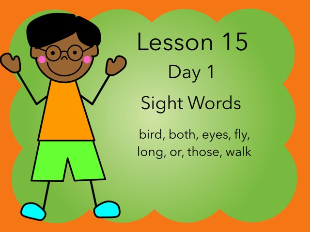 Lesson 15 Sight Words Day 1 by Jennifer