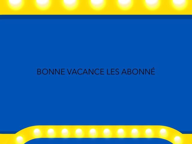 Bonne Vacance Les Abonnés  by moussa
