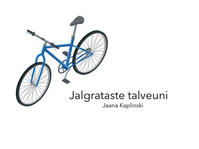 Jalgrataste talveuni by Michelle-Natali Omeljantsuk