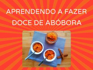APRENDENDO A FAZER DOCE DE ABÓBORA by Tobrincando Ufrj