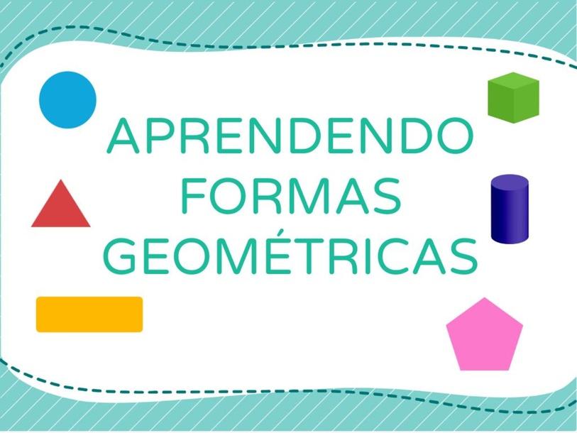 APRENDENDO FORMAS GEOMÉTRICAS by Tobrincando Ufrj