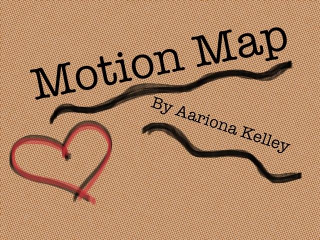 Aariona's Motion Map by Aariona Kelley