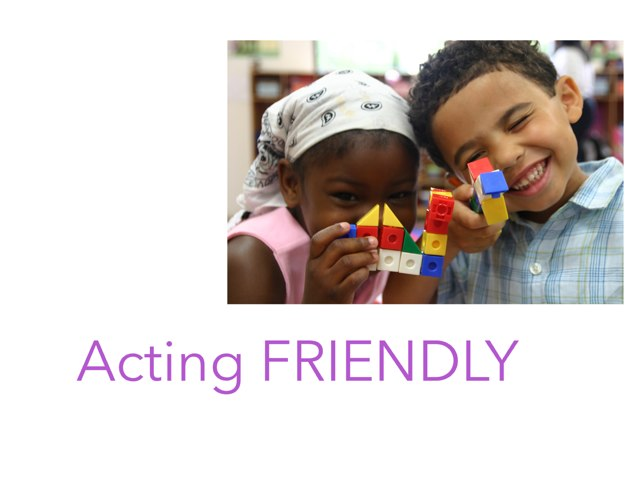 Acting Friendly! by Caren Rothstein