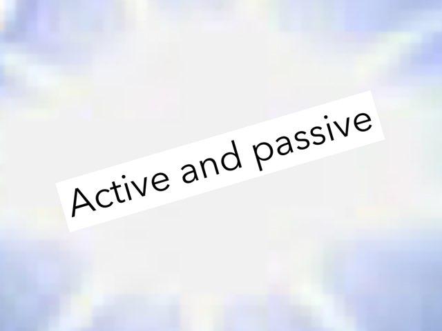 Active And Passive Voice. by Y6F Y6F