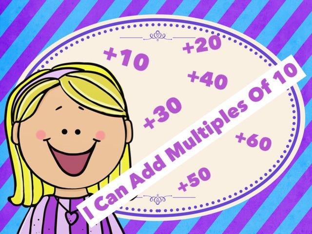 Adding Multiples Of 10 by Jennifer