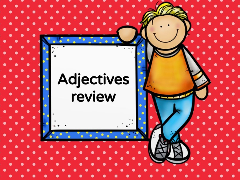 Adjectives 4th grade review by Karla Zapata