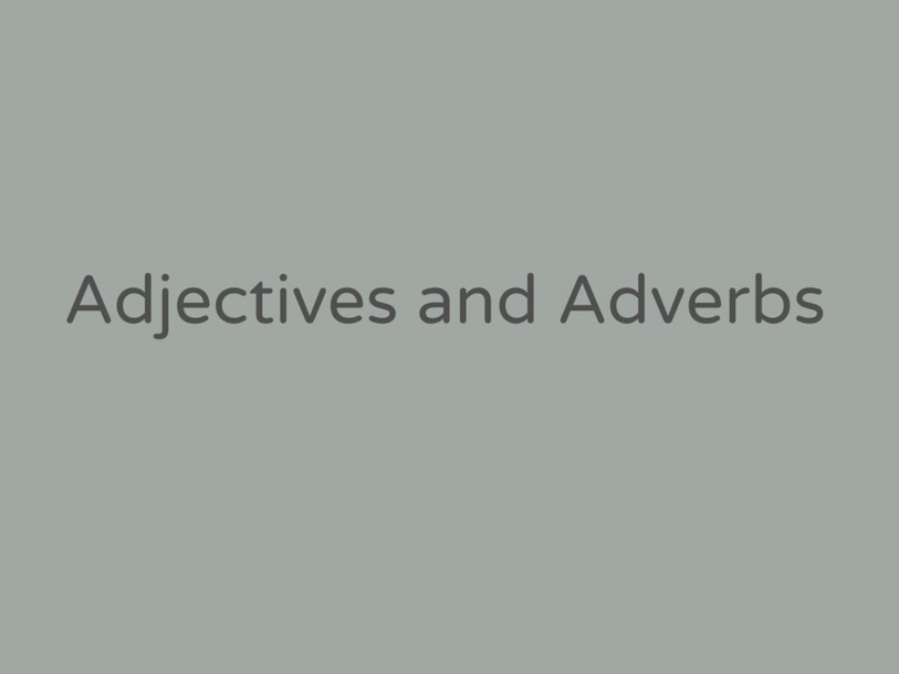 Adjectives and Adverbs by emanning7646