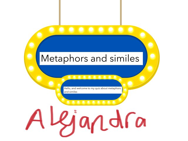 Alejandra Simile And Metaphors  by Year Six