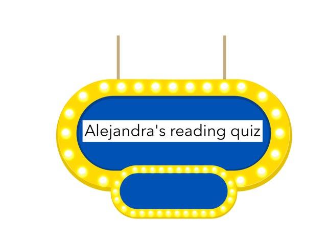 Alejandra's Reading Quiz by Year Six