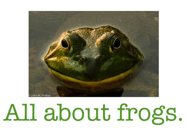All About Frogs. by Theresa Dengler