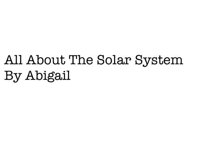 All About The Solar System by Stryker Ostafew