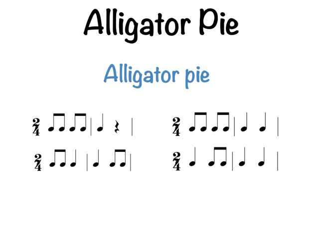 Alligator Pie, Rhythmic Notation by Drew Kunkel