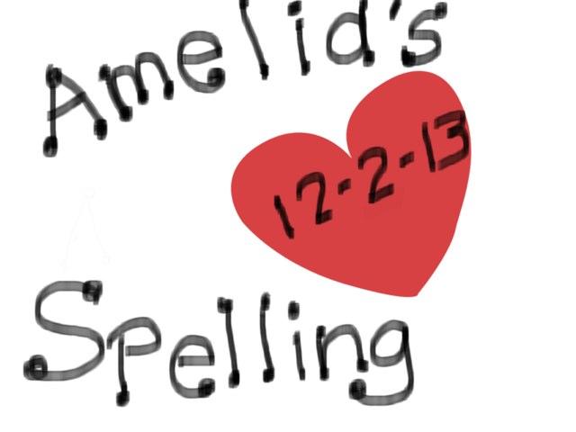 Amelia Spelling 12/2/2013 by Anne Stuntman