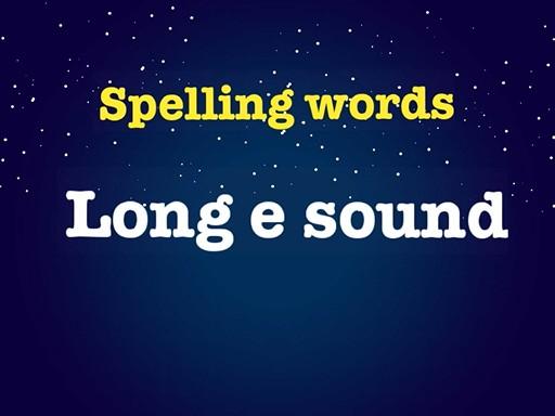 Spelling Words: Long e Sound by Sheyma M.