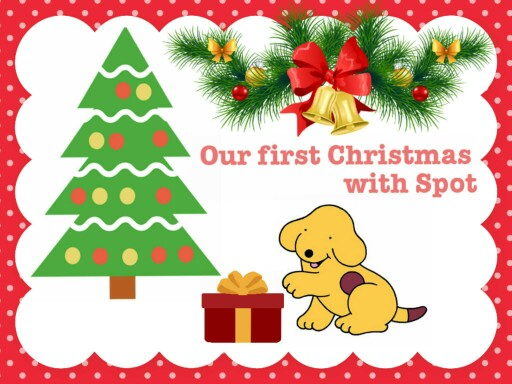 Our first Christmas with Spot by Christelle Simon
