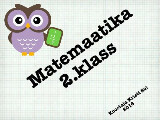 Matemaatika 2.klass by Kristi Sui