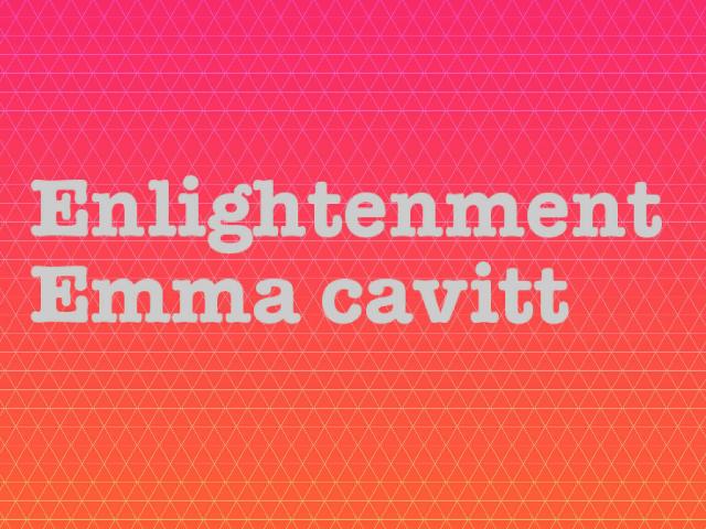 Enlightenment/emma cavitt  by Emma  lynn
