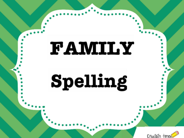 Family ~ spelling by Cecilia Zezlin