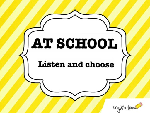 At school ~ listen and choose by Cecilia Zezlin