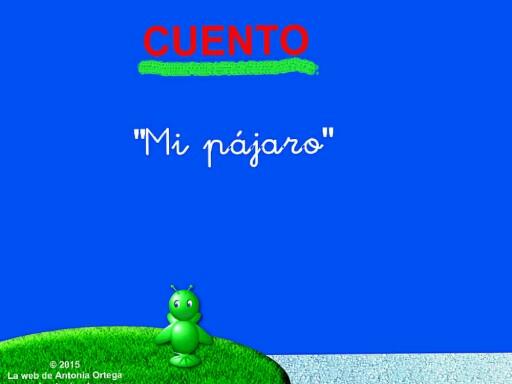 10 LEER J y LL CUENTO MI PAJARO by Antonia Ortega López