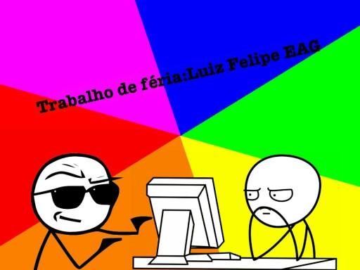 Trabalho de Férias: Luiz Felipe EAG by Luiz Barbosa
