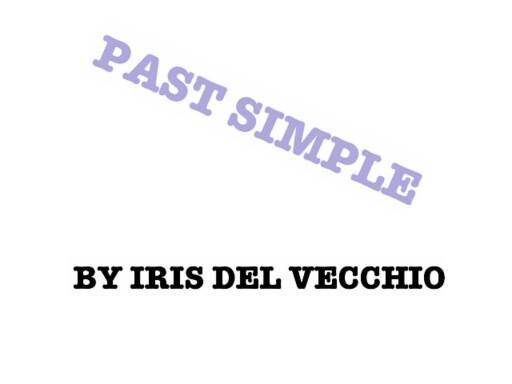 PAST SIMPLE by DEL VECCHIO IRIS
