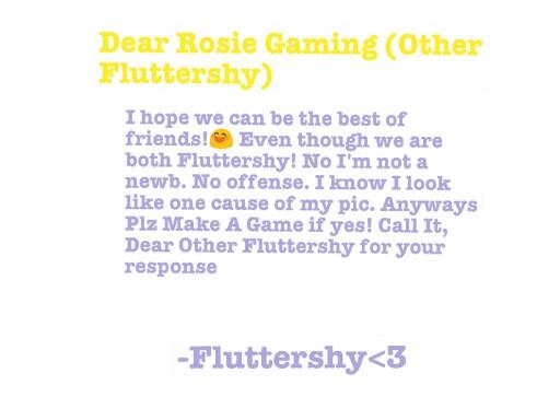 DEAR ROSIE GAMING PLZ READ!!!! by Fluttershy <3